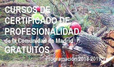 CURSOS DE CERTIFICADO DE PROFESIONALIDAD  de la Comunidad de Madrid GRATUITOS .Programación 2018-2019